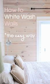 diy how to white wash walls water walls and decorating