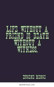 Death Quotes For A Friend Eugene Benge's Famous Quotes QuotePixel 18