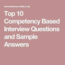 Behavior Based Interview Questions And Answers Top 10 Competency Based Interview Questions And Sample