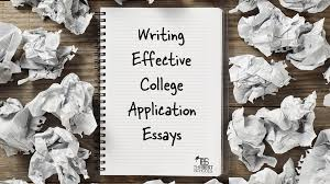 writing effective college application essays the best schools