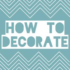 How to Decorate: Decorating 101