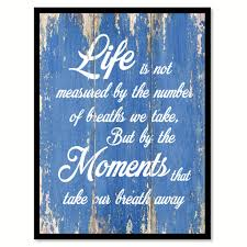 Life Is Not Measured Quote Life Is Not Measured By The Number Of Breaths Inspirational Quote 42