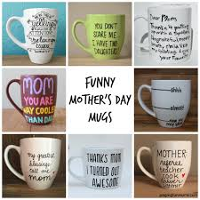 funny mother s day mugs so many great gift ideas