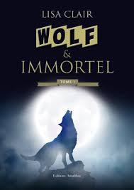 Wolf & immortel Tome 1 - broché - Lisa Clair - Achat Livre   fnac