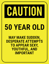 caution 50 year old