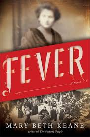 fever by mary b keane i ve read about typhoid mary before but never following her or her pov so this will be slightly diffe