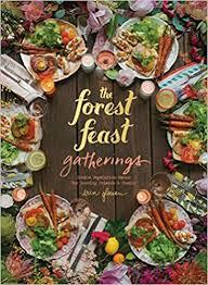 <b>Forest</b> Feast Gatherings: <b>Simple</b> Vegetarian Menus for Hosting ...