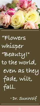 The Beauty Of Flowers Quotes Best Of 24 Most Precious Flower Quotes Ikebana Beautiful