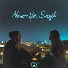Letra de Never Get Enough de Evan Wize feat. Wesley Curtis | Musixmatch
