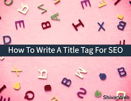How To Write A Title Tag For Seo Search Engine Optimization