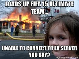 Loads up Fifa 15 ultimate team... unable to connect to EA SERVER ... via Relatably.com