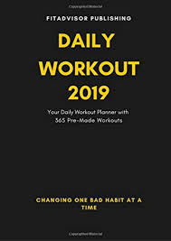 Daily Workout 2019 Your Daily Fitness Planner With 365 Pre Made Work