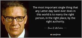 Ever Quote Beauteous Bruce R McConkie Quote The Most Important Single Thing That Any