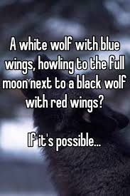 red and black wolf with wings. Beautiful Black A White Wolf With Blue Wings Howling To The Full Moon Next A Black  Red Wings If Itu0027s Possible In Red And Black Wolf With Wings