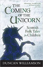 the ing of the unicorn scottish folk tales for children kelpies amazon co uk duncan williamson linda williamson 9780863158681 books