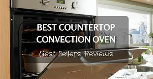 your ultimate review the best copper cookware because of its versatility and efficiency a countertop convection oven