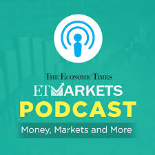 ET Markets Podcast - The Economic Times