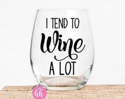 <b>I tend to wine</b> alot | Etsy