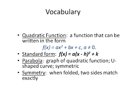 voary quadratic function a function that can be written in the form f