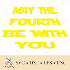 May the Fourth Be with You SVG (Page 1 ...