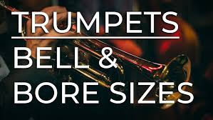 Trumpets Understanding Bell And Bore Sizes Musiciansbuy