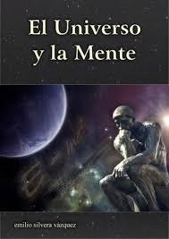 """Descarga gratuita del libro """"El Universo y la Mente"""" del Prof. Emilio  Silvera - Federación Iberoamericana de Sociedades de Física"""
