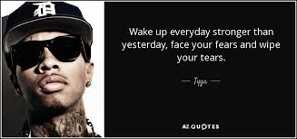 Quotes From Rap Songs Unique TOP 48 QUOTES BY TYGA Of 48 AZ Quotes