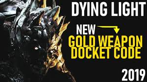 Dying Light A Free Golden Weapon Docket Code 2019 Expired