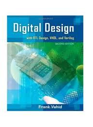 Digital Design 2nd Edition By Frank Vahid Shop Digital Design With Rtl Design Vhdl And Verilog