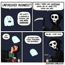 Unfinished Business by upandout - Meme Center via Relatably.com