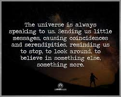 Universe Quotes Extraordinary The Universe Is Always Speaking To Us Sending Us Little Messages