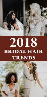 we know we say this every year but the 2018 bridal hair trends really are our very favorite this year brides are turning to volume up on their hairstyles