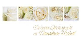 Gedichte zur diamantenen hochzeit glückwünsche und gratulation. Diamantene Hochzeit Weisse Rosen Www Stimmungs Bilder De