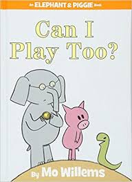 Can I Play Too An Elephant And Piggie Book Mo Willems