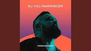 To download music, please download extension below : Eu Vou Amanhecer Ao Vivo Fernandinho Shazam