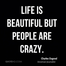 Crazy Beautiful Life Quotes Best of Charles Osgood Quotes QuoteHD