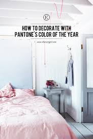 How to Decorate with Pantone's Colors of the Year - The Everygirl