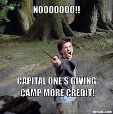 DIYLOL - NOOOOOOO!! capital one's giving Camp MORE credit! via Relatably.com