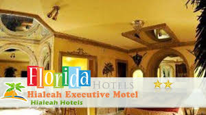 hialeah executive motel hialeah hotels florida