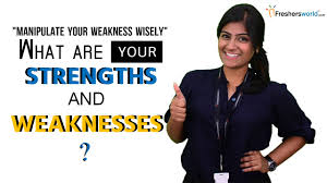 strengths and weaknesses examples what are your strengths and weaknesses interview questions