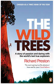 The Wild Trees: A Story of Passion and Daring with the World's Last True  Explorers eBook: Preston, Richard: Amazon.co.uk: Kindle Store