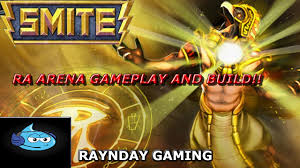 Smite God Guide: Ra Arena Gameplay and ...
