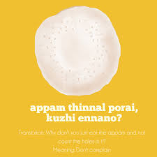 eat the appam don t count the holes in it illustrated idioms in malayalam