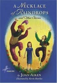 necklace of raindrops and other stories by joan aiken kevin hawkes ilrator find this pin and more on for children s book