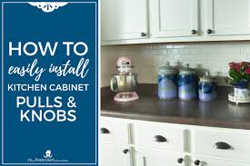 How To Easily Install Kitchen Cabinet Hardware The American Patriette Impressive Installing Knobs On Kitchen Cabinets