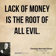 george bernard shaw money quotes quotehd lack of money is the root of all evil