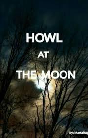 Howl At The Moon - Capítulo 5 - Wattpad
