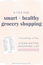 basic grocery shopping list 5 tips for smart and healthy grocery shopping a free clean eating