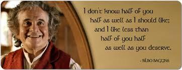 Bilbo Baggins Quotes Delectable Half Of You Bilbo Quote I Like