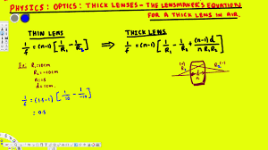 physics optics thick lenses the lensmaker s equation for a thick lens in air